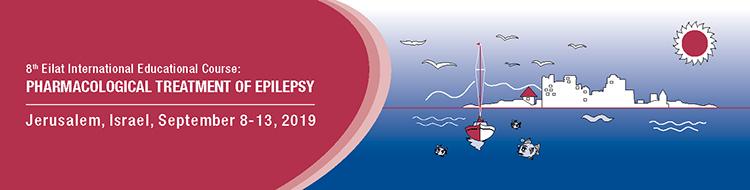 8th Eilat International Educational Course: PHARMACOLOGICAL TREATMENT OF EPILEPSY