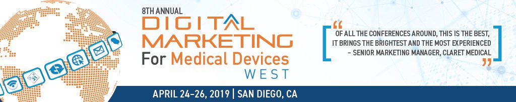 8th Digital Marketing for Medical Devices West - The Westgate Hotel 1055 Second Avenue San Diego , CA 92101