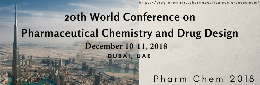 20th World Conference on  Pharmaceutical Chemistry and Drug Design - Dubai, UAE