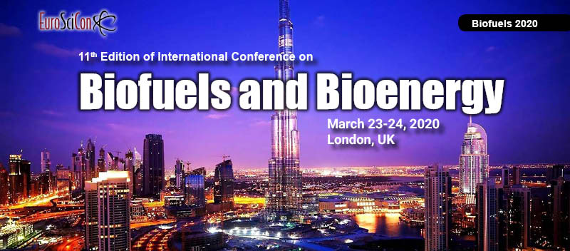11th Edition of International conference on  Biofuels and Bioenergy - London, UK